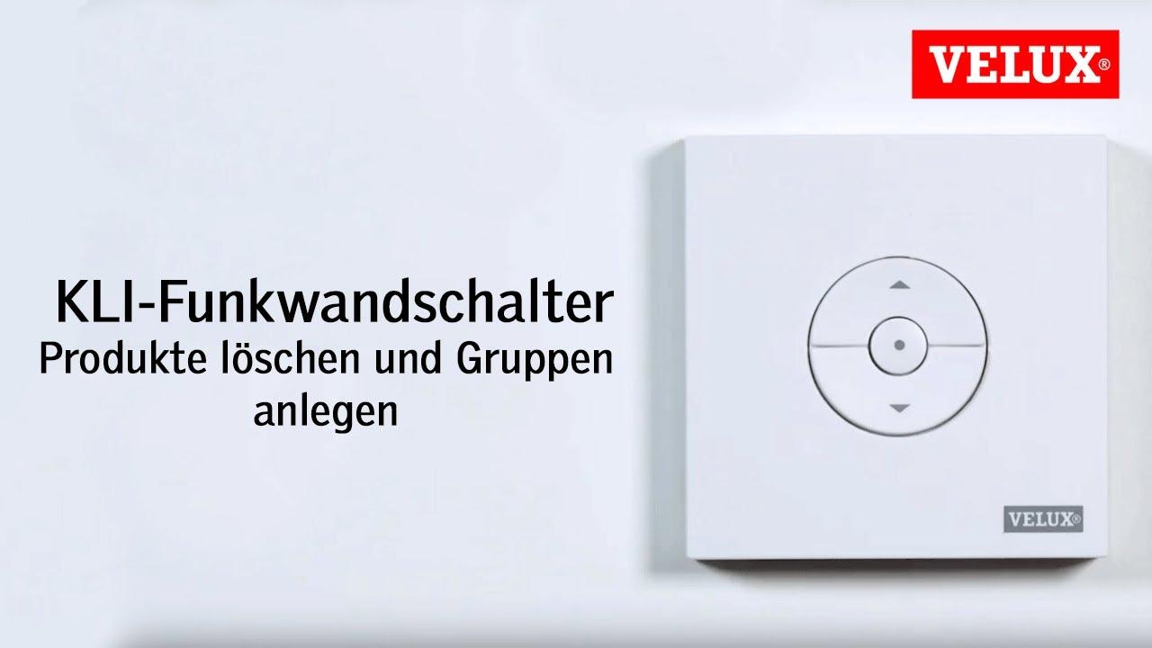 Produkte Loschen Und Gruppen Anlegen Mit Dem Funk Wandschalter Kli Velux Youtube