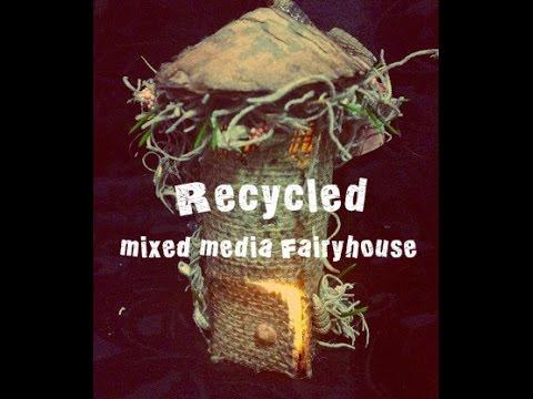 Recycled mixed media Fairyhouse