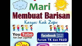 MARI MEMBUAT BARISAN, Lagu Anak Karya Kak Zepe Tema Pembuka Kelas dan Baris Berbaris