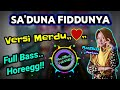 Sa Duna Fiddunya Viral Versi Merdu Full Bass Gleerr Mantep  Mp3 - Mp4 Download