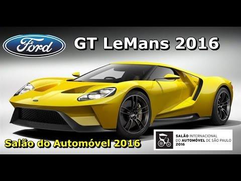 Ford GT LeMans Brasil - Motor Show - SDA 2016 - FVM
