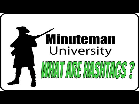 What are Hashtags ? - Minuteman University Beginners Guide to Hashtags