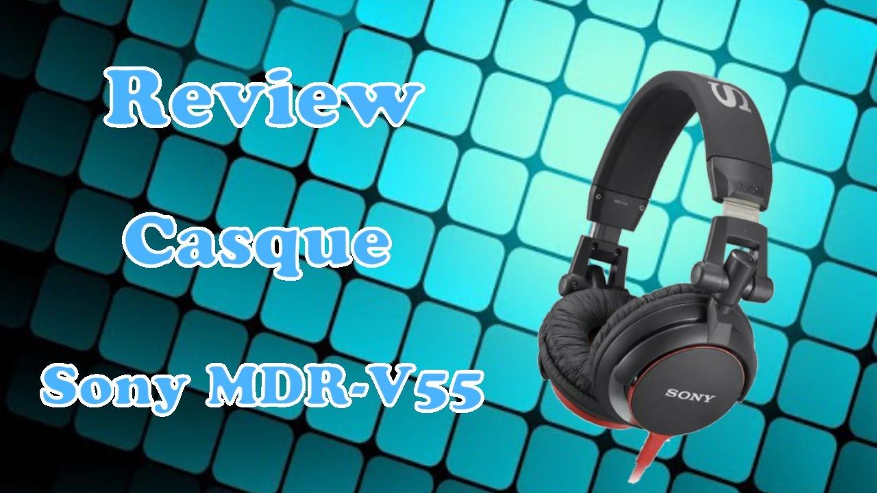 Review Casque Sony Mdr V55 Youtube