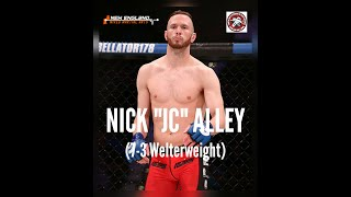 "Nick ""JC"" Alley (7-3) - Talks With Newenglandmma.org"