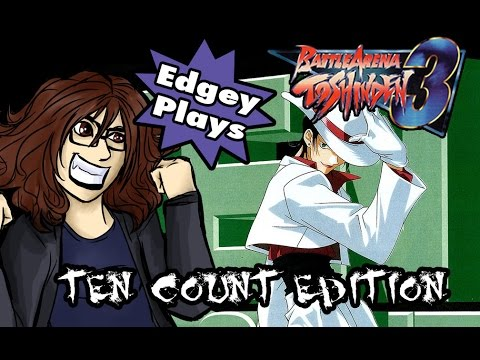 Edgey Plays Battle Arena Toshinden 3 Ten Count Edition Youtube