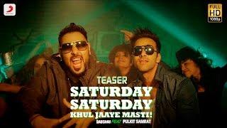 Saturday Saturday Khul Jaaye Masti Teaser Badshah Pulkit Samrat Arjun Kanungo Aastha Gill
