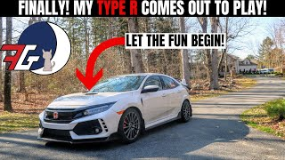 FINALLY! My FK8 Honda Civic Type R comes OUT TO PLAY!