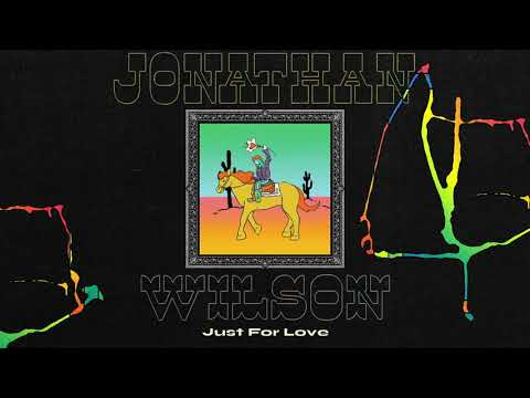 """jonathan-wilson---""""just-for-love""""-[official-audio]"""