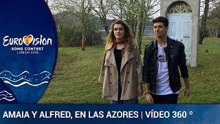 Amaia y Alfred graban en las Azores | Vídeo 360º | Eurovisión 2018