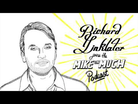 Richard Linklater (#25) | Mike On Much Podcast