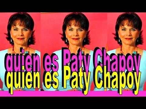 ¿QUIEN ES PATY CHAPOY? antes y después