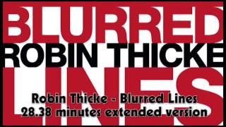 Robin Thicke - Blurred Lines 28.38 minutes extended version