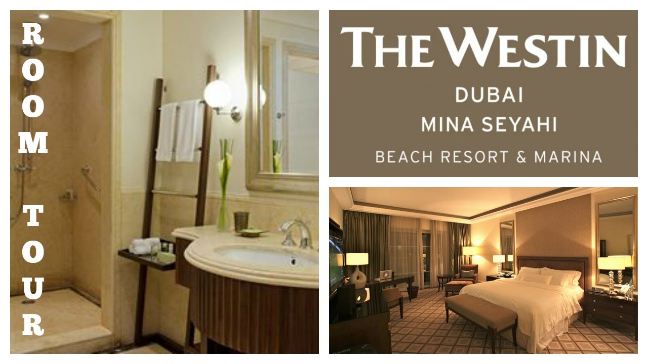Room Tour Westin Dubai Mina Seyahi Beach Resort Marina The Gorgeous Grandma