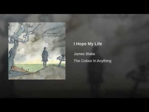 07. JAMES BLAKE - I Hope My Life