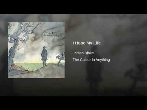07. JAMES BLAKE - I Hope My Life