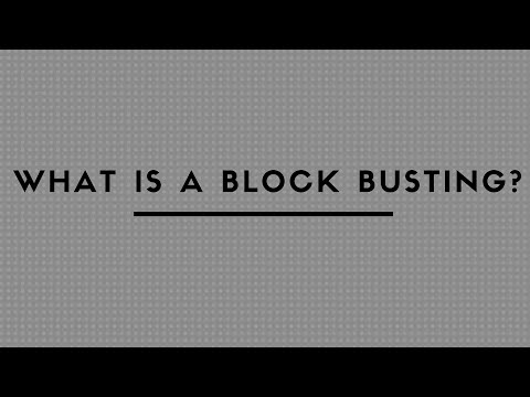WHAT IS A BLOCK BUSTING ?