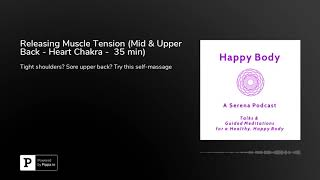 Releasing Muscle Tension Therapy (Mid & Upper Back - Heart Chakra -  35 min)