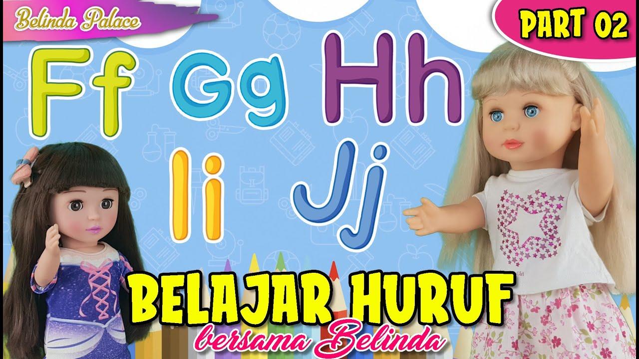 BELAJAR HURUF FGHIJ Bersama Belinda - Seri PAUD 02 | 7L | Belinda Palace