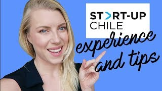 START UP CHILE - OUR EXPERIENCE & TIPS ♡ Equity Free Accelerator