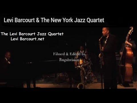 Levi Barcourt & The New York Jazz Quartet