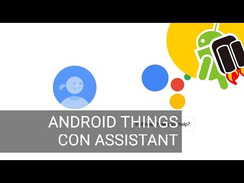 Android Things compatible con Google Assistant