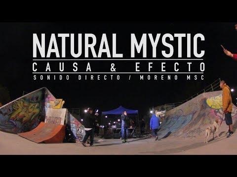 NATURAL MYSTIC  - Causa & Efecto (Sonido Directo)
