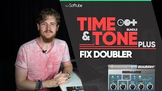 Fix Doubler Tutorial - Softube