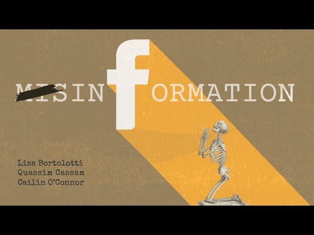 Misinformation | With Lisa Bortolotti, Quassim Cassam, and Cailin O'Connor