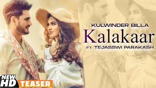 Kalakaar (Teaser)   Kulwinder Billa Ft Tejasswi Prakash   Babbu   Enzo   Latest Punjabi Teasers 2020
