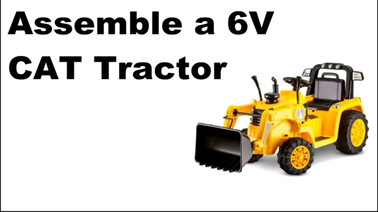 1ea720c801a2 Tutorial  How To Assemble 6V CAT Tractor - YouTube