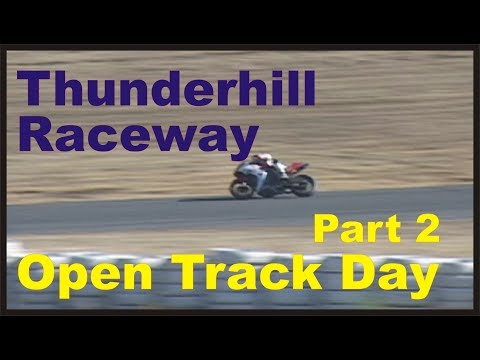 Thunderhill Raceway Open Track Day Segment 2,  Motorcycle Road Racing are the fastest bikes.