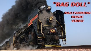 """Rag Doll"" - Train / Railfanning Music Video"