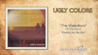 """Ugly Colors """"The Waterfront"""""""