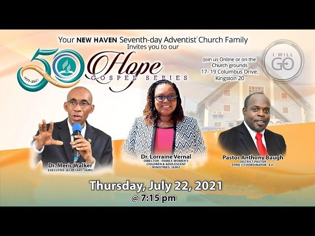 New Haven SDA 50th Anniversary Hope Gospel Series   Thursday, July 22