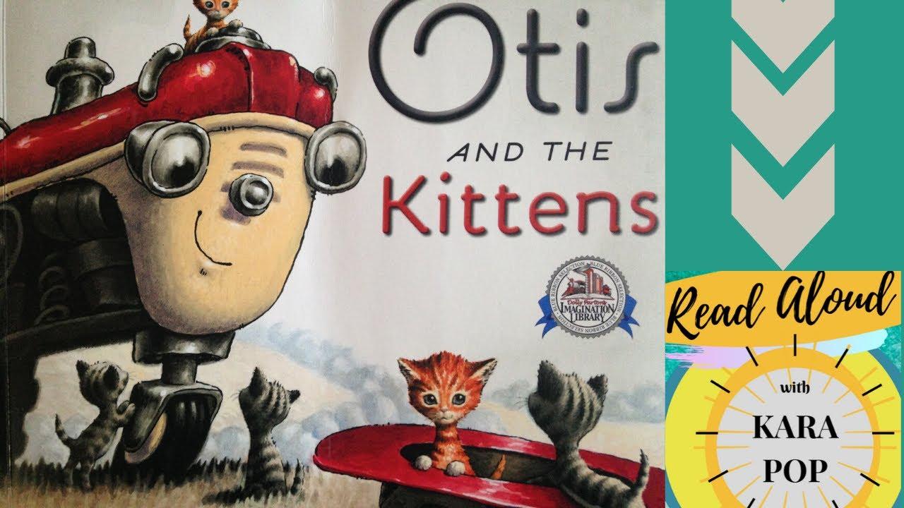 Otis and the Kittens read aloud by Kara Pop! - YouTube