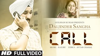 Daljinder Sangha: Call Full Video | R Guru | Brand New Punjabi Song 2015