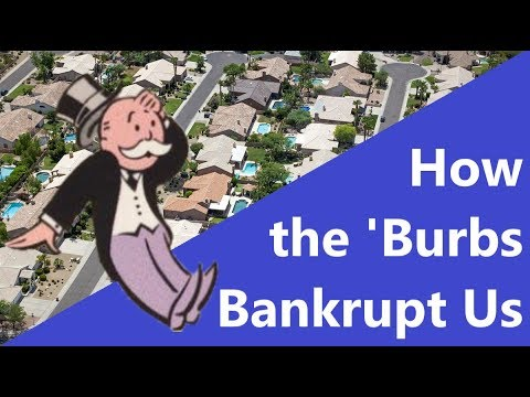 The Suburban Wasteland: How the 'Burbs Bankrupt Us