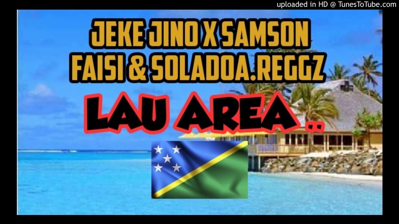 Download LAU AREA ..JEKE JINO X SAMSON FAISI & SOLADOA.REGGZ RECORDZ 2020.