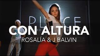 Con Altura - Rosalía & J Balvin | Coreografía por Julie B @placedancers