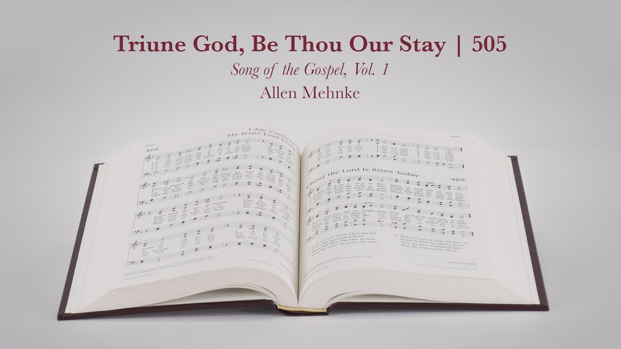 Triune God, Be Thou Our Stay | LSB 505