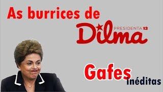 DILMA MAIS BURRA DO QUE NUNCA E SUAS GAFES # 2018