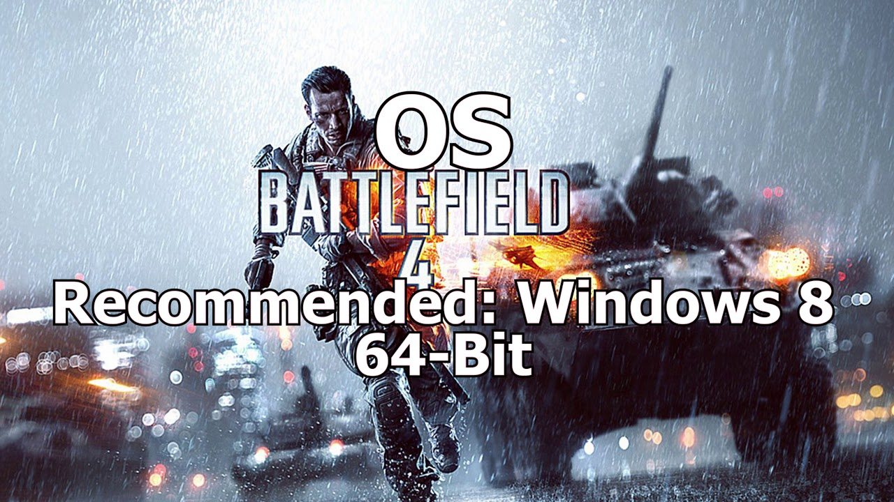 Battlefield 4 System Requirements    Minimum \u0026 Recommended System Requirements