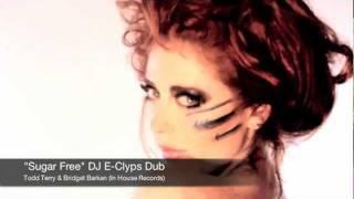 """Todd Terry & Bridget Barkan """"Suga Free"""" (DJ E-Clyps Dub Mix)"""