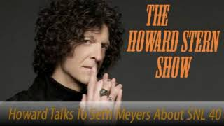Stern Show Clip   Howard Talks To Seth Meyers About SNL 40