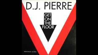 DJ Pierre - Get On The Floor (Single Edit) (1991)