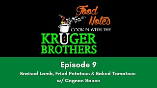 Food Notes - Cooking with the Kruger Brothers - Episode 9