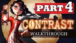 CONTRAST Gameplay Walkthrough Part 4 [HD] Lets Play Playthrough PS4 XBOX 360 PC