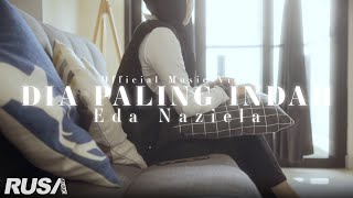 Eda Naziela - Dia Paling Indah (Official Music Video)