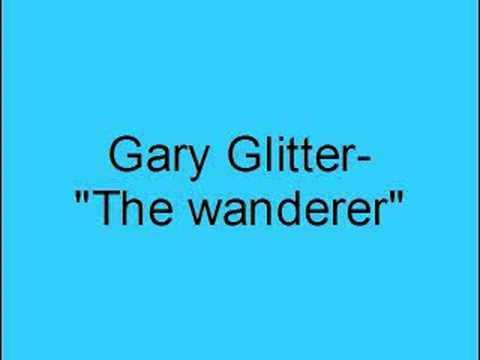 Gary Glitter- The wanderer