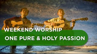 One Pure and Holy Passion - Passion Cover| Weekend Worship with The Fu